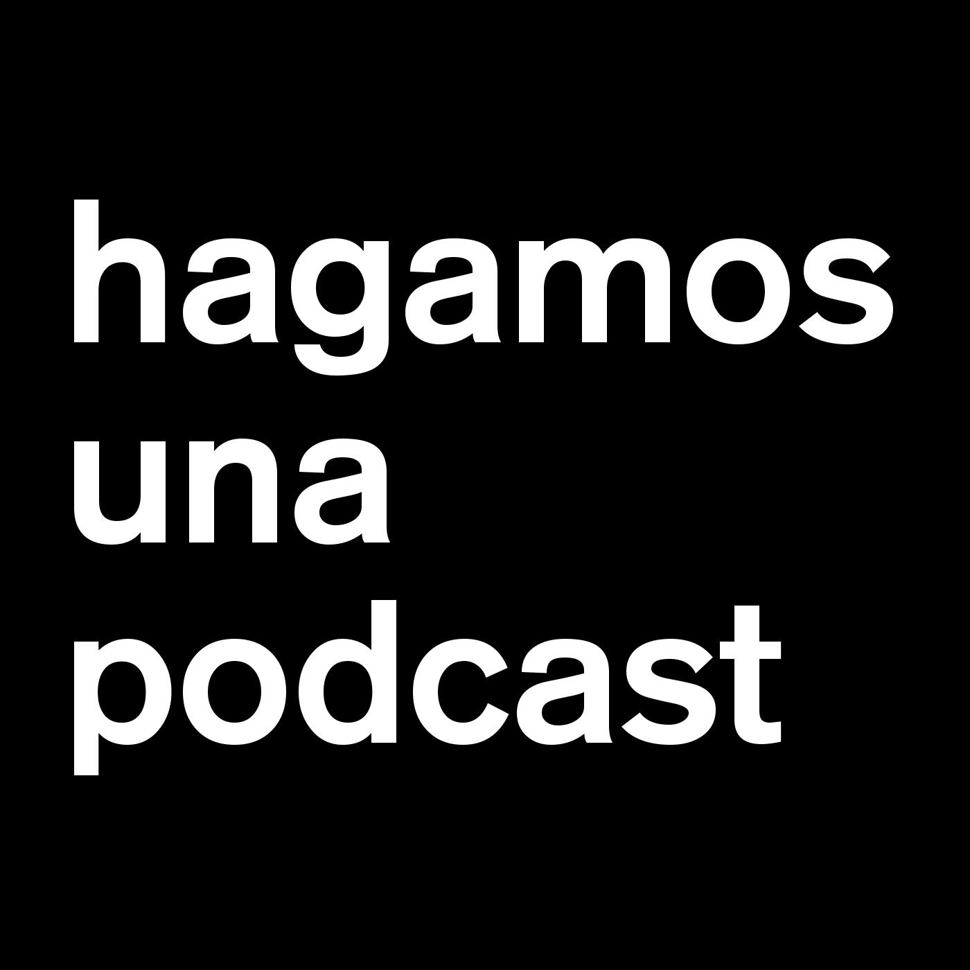 Hagamos una Podcast